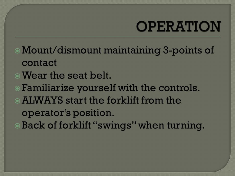 OPERATION Mount/dismount maintaining 3-points of contact