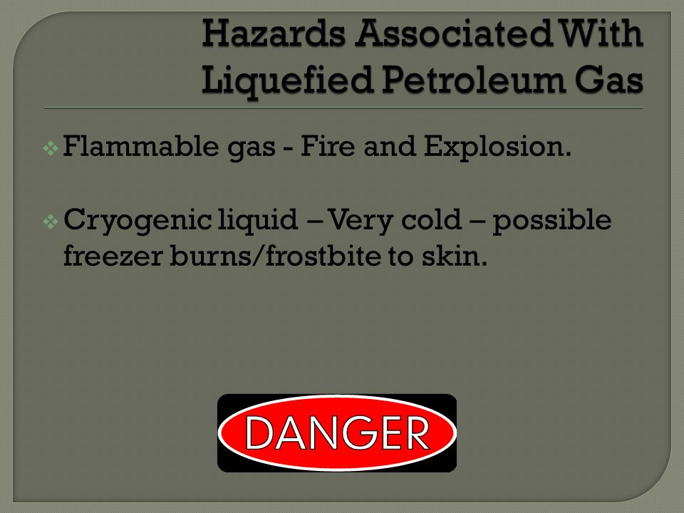Hazards Associated With Liquefied Petroleum Gas