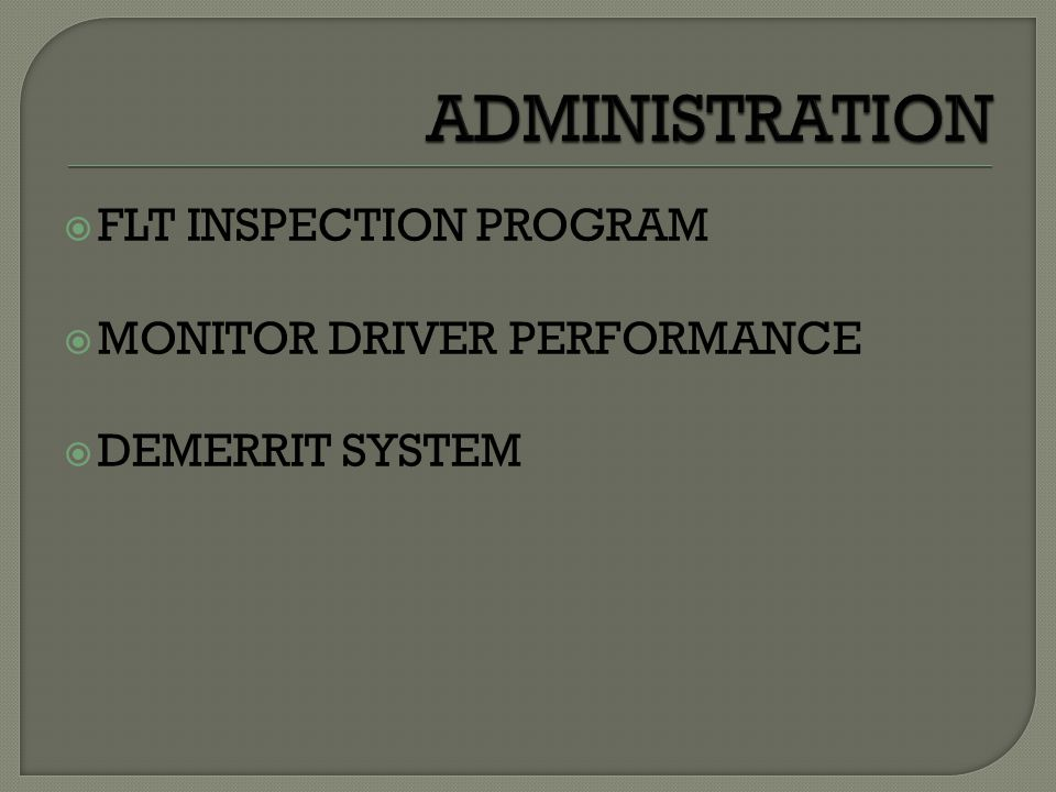 ADMINISTRATION FLT INSPECTION PROGRAM MONITOR DRIVER PERFORMANCE