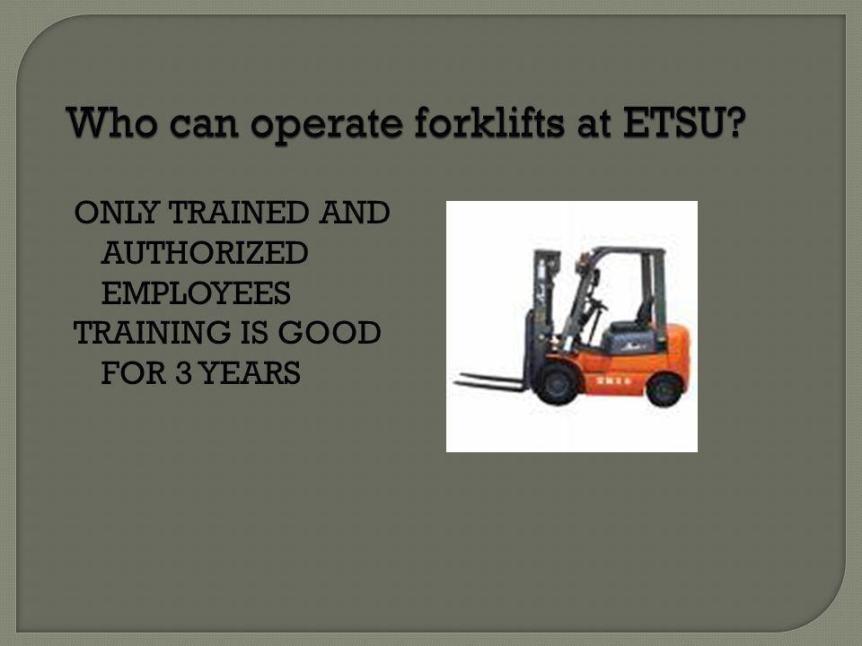 Who can operate forklifts at ETSU