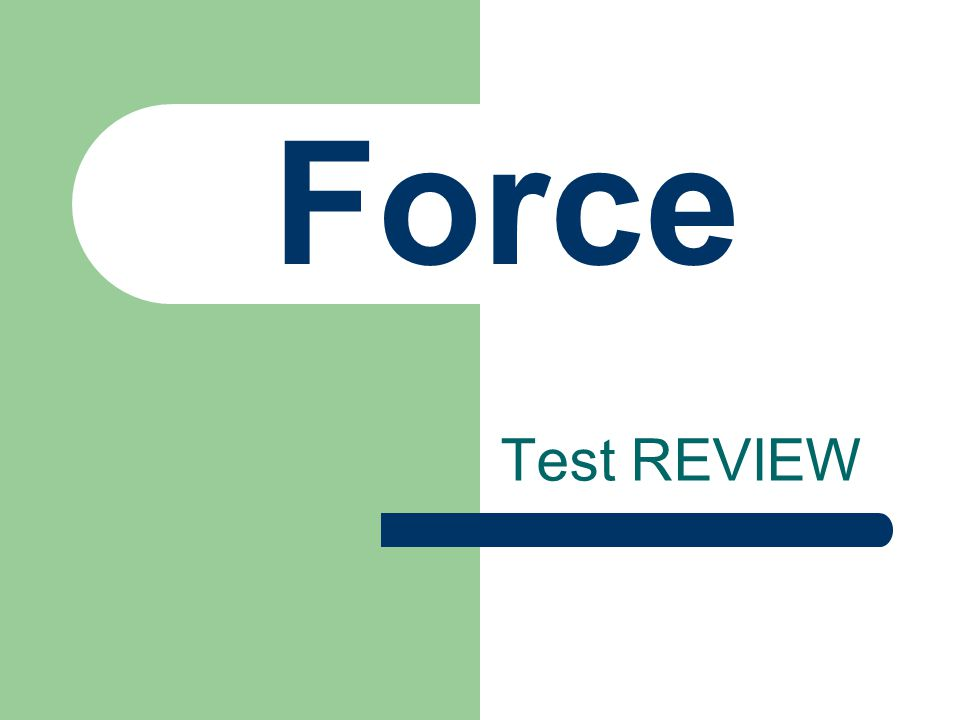 Force Test REVIEW