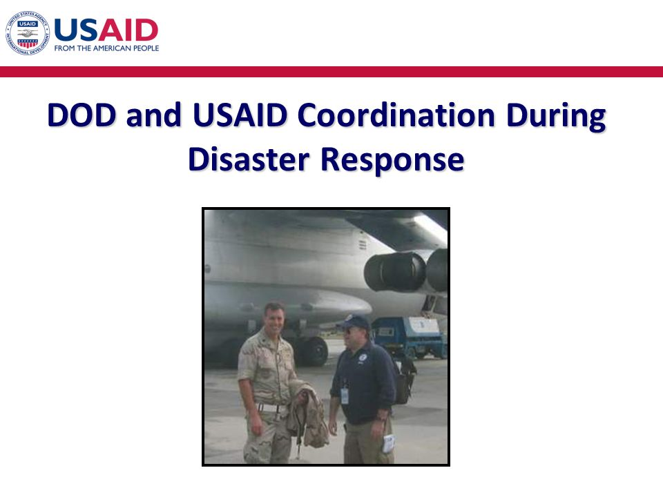 DOD and USAID Coordination During Disaster Response