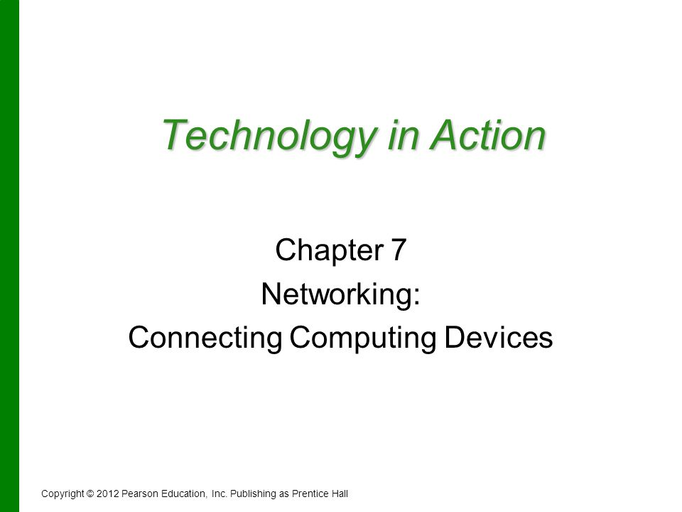 Chapter 7 Networking: Connecting Computing Devices