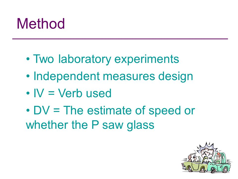 Method Two laboratory experiments Independent measures design