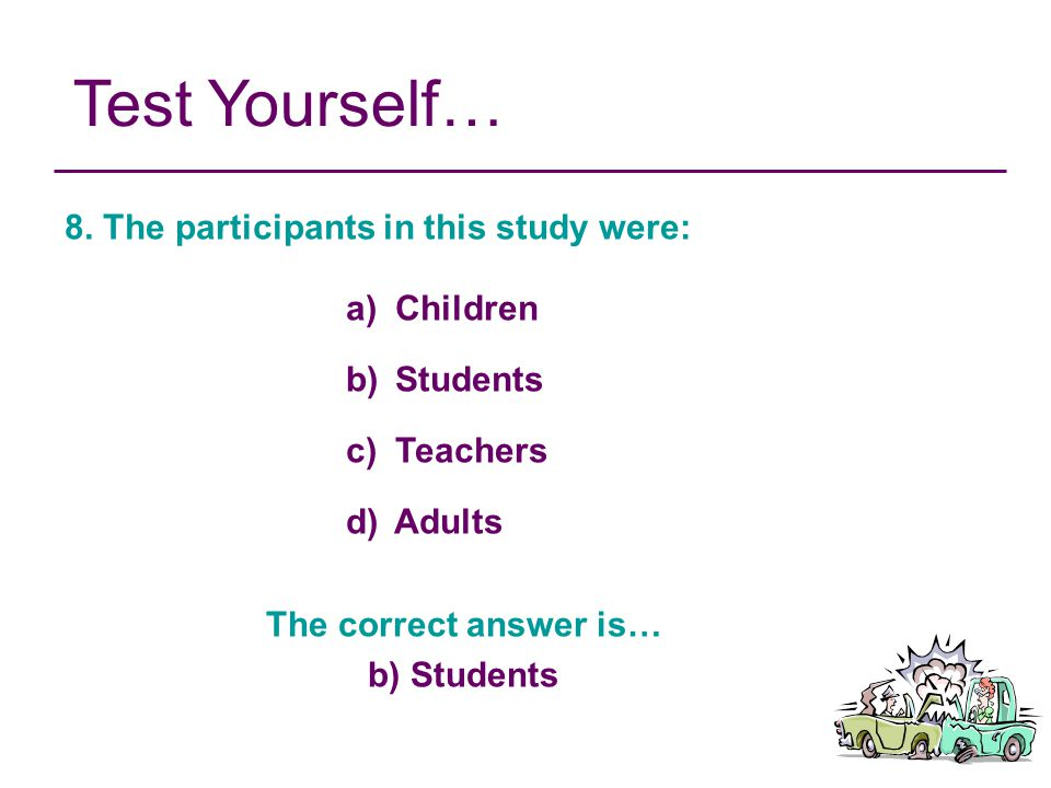 The correct answer is… b) Students