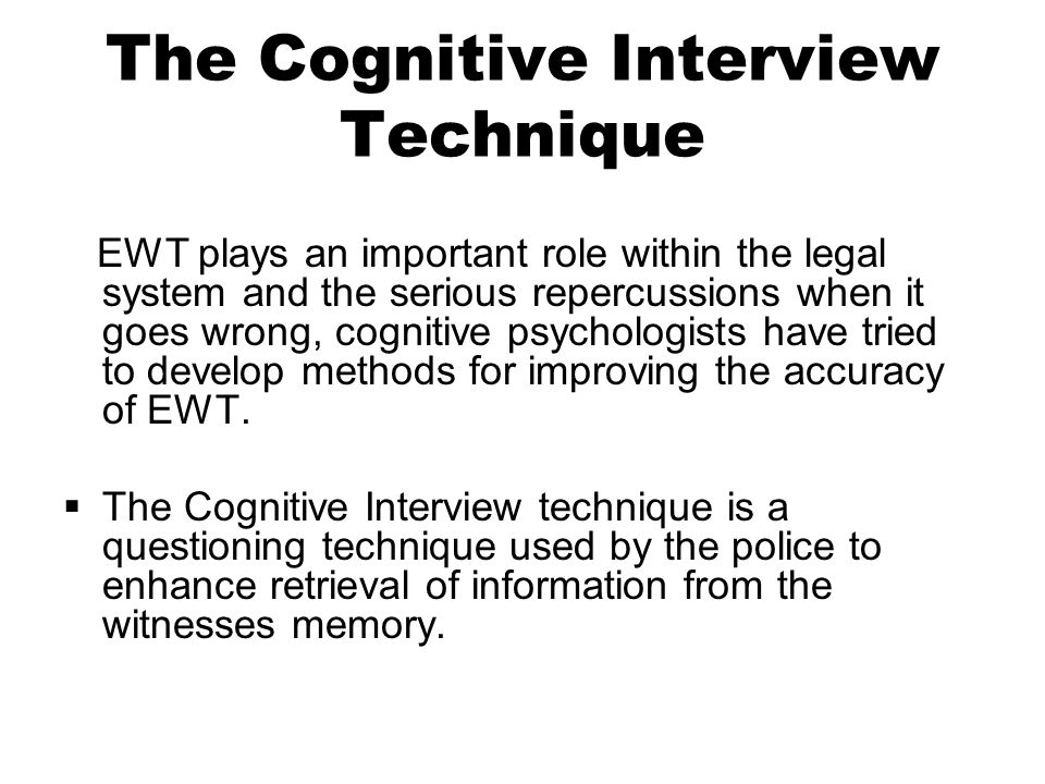 The Cognitive Interview Technique
