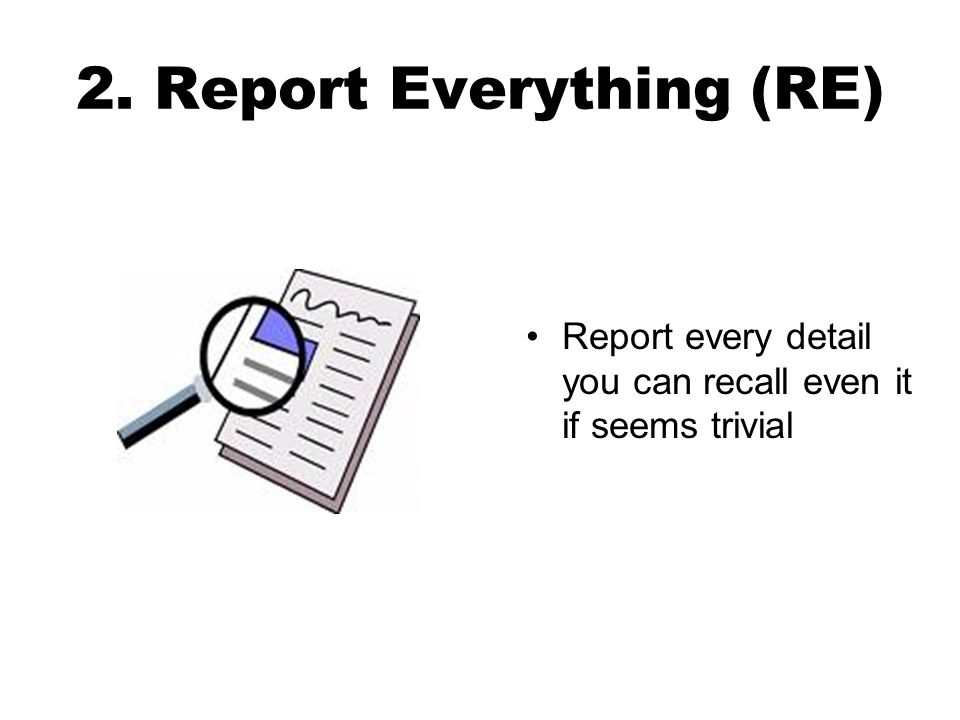 2. Report Everything (RE)