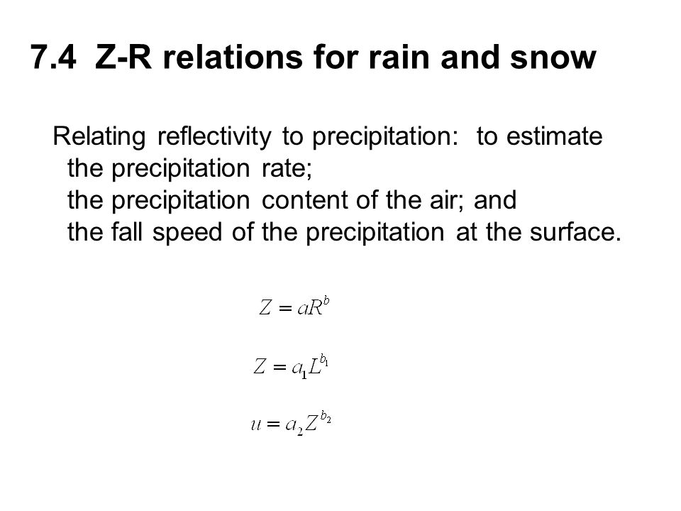 7.4 Z-R relations for rain and snow
