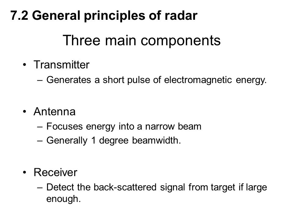 Three main components 7.2 General principles of radar Transmitter