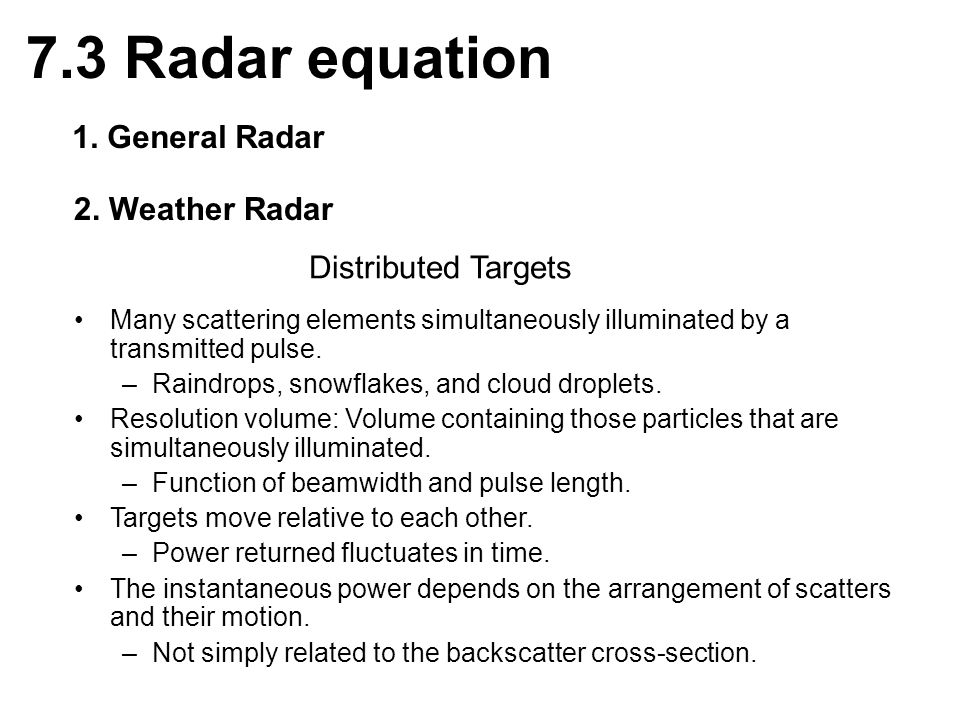 7.3 Radar equation 1. General Radar 2. Weather Radar