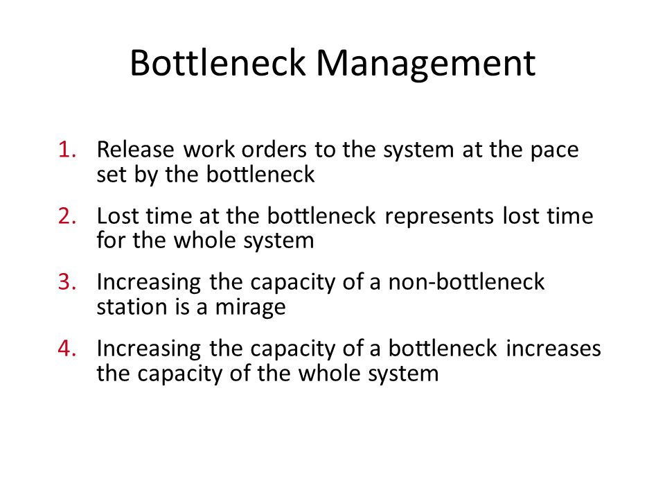 Bottleneck Management