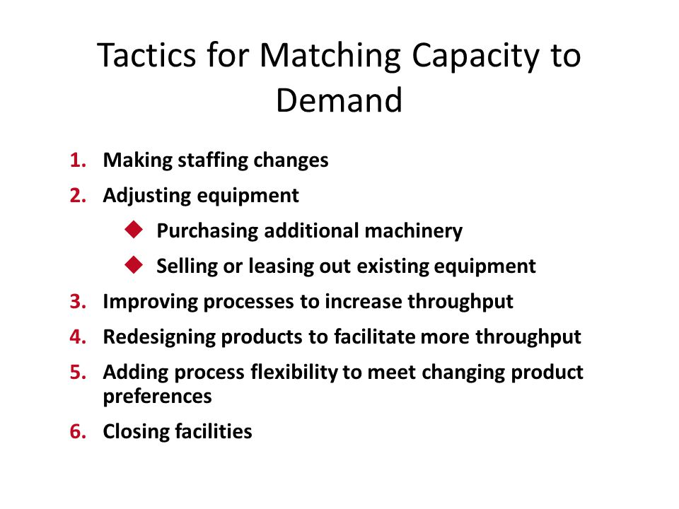Tactics for Matching Capacity to Demand