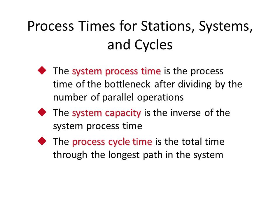 Process Times for Stations, Systems, and Cycles