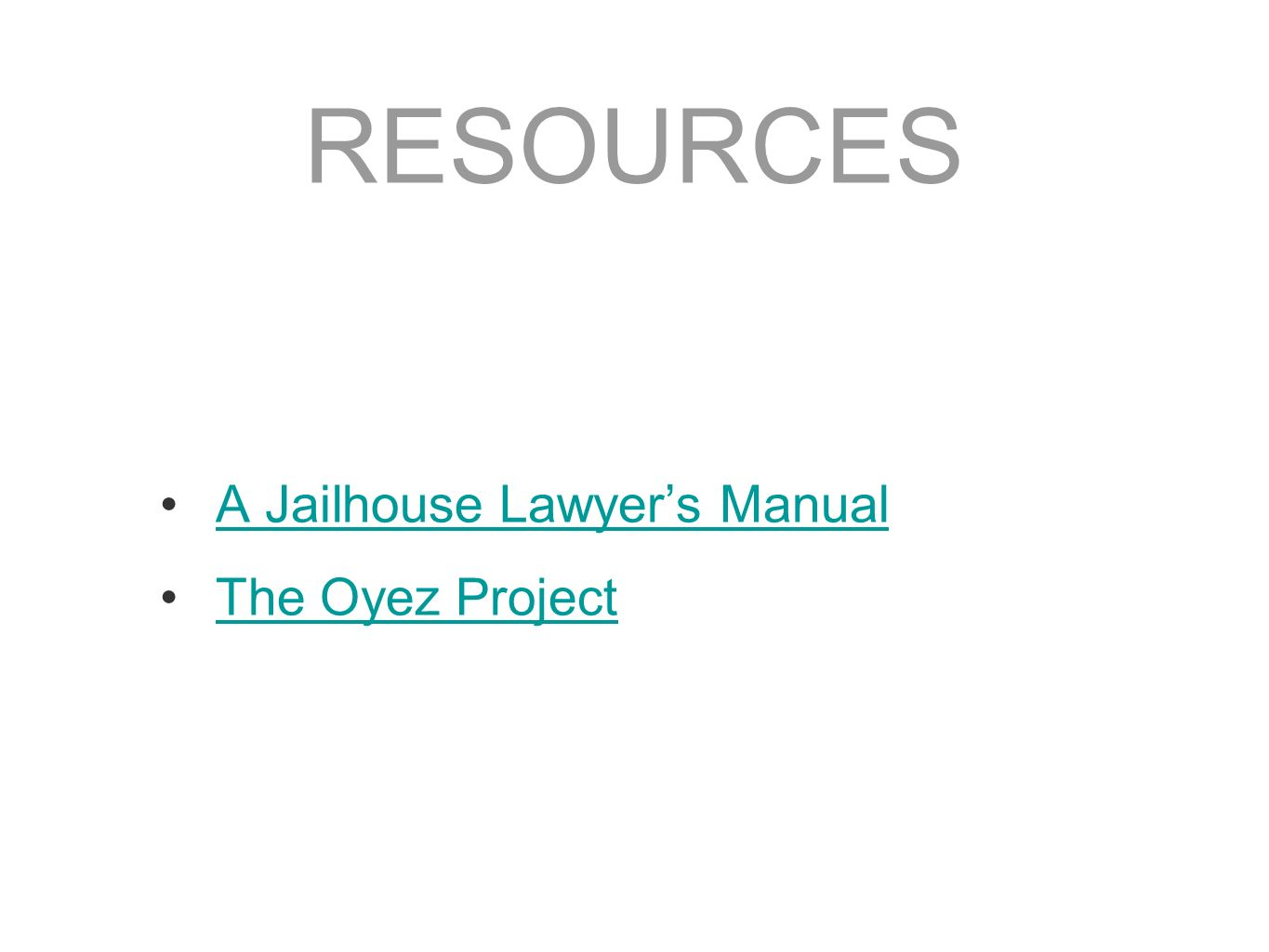 RESOURCES A Jailhouse Lawyer's Manual The Oyez Project