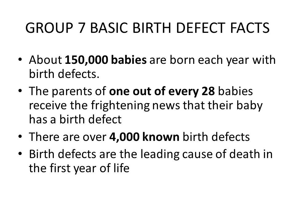 GROUP 7 BASIC BIRTH DEFECT FACTS