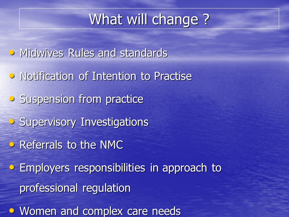 What will change Midwives Rules and standards