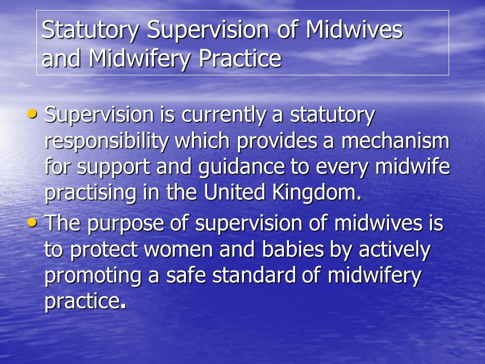 Statutory Supervision of Midwives and Midwifery Practice