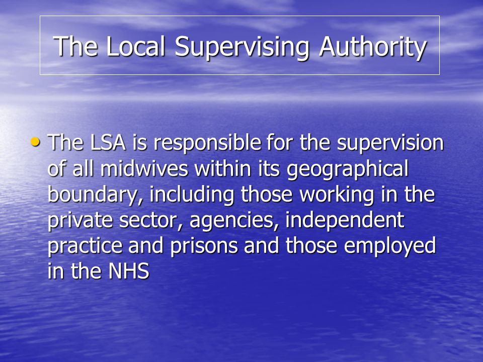 The Local Supervising Authority