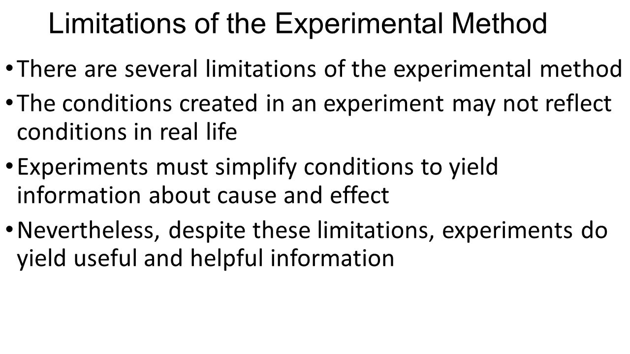 Limitations of the Experimental Method
