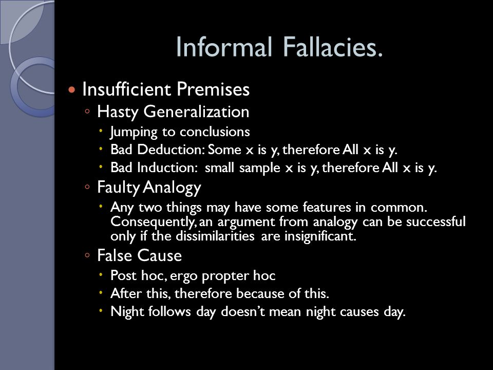 Informal Fallacies. Insufficient Premises Hasty Generalization