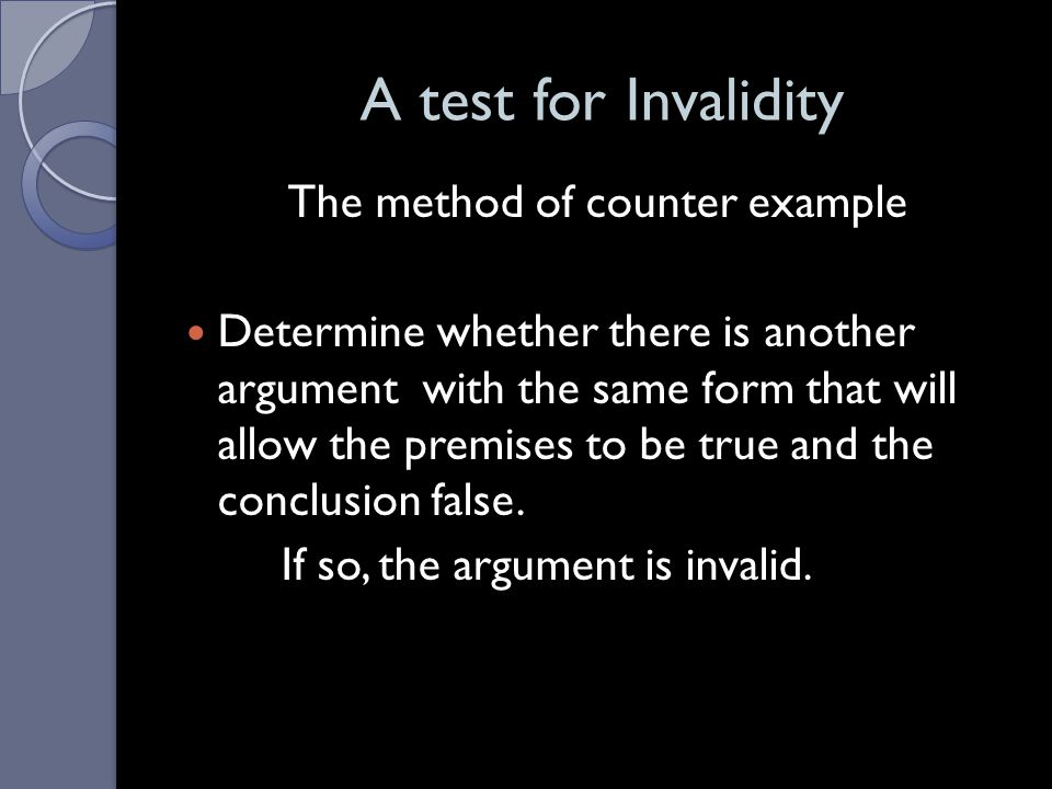 A test for Invalidity The method of counter example