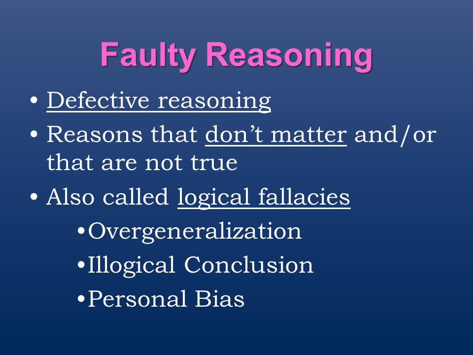 Faulty Reasoning Defective reasoning