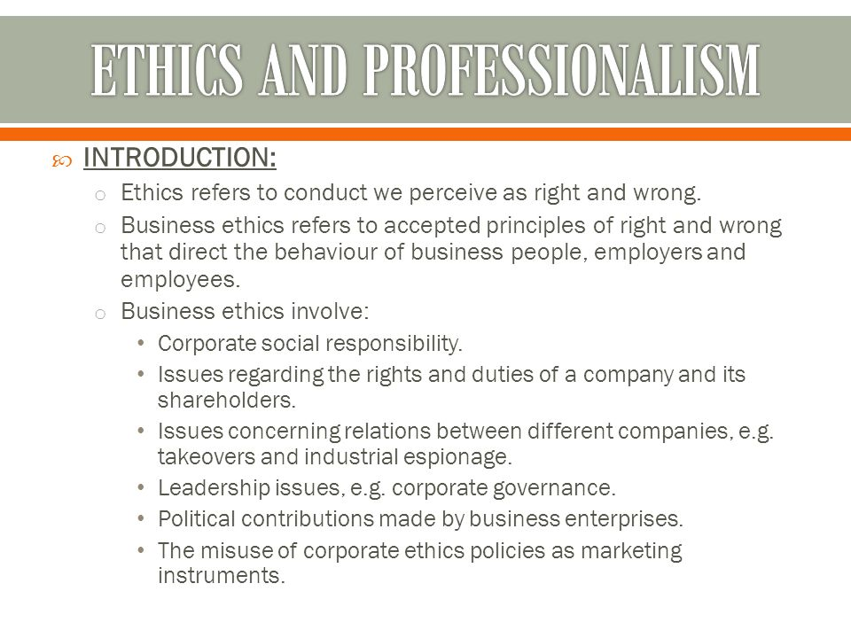define professional ethics essays This paper will discuss the origin of ethical principles, personal and professional morals and ethics in relation to policing the core values of a person gives them the ability to make the right and just decision.
