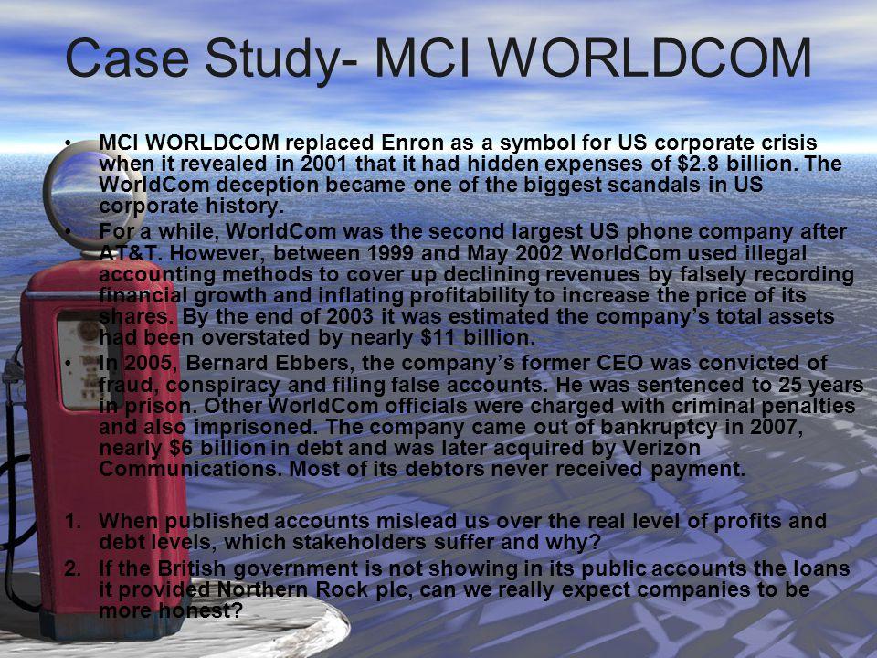 far600 case study worldcom Report abuse transcript of worldcom - corporate governance case study background founded in 1983 ceo: bernard ebbers activity: telecommunications headquarter: clinton, mississipi, usa top revenue: 32 billions $ trade on nasdaq workforce: 60.