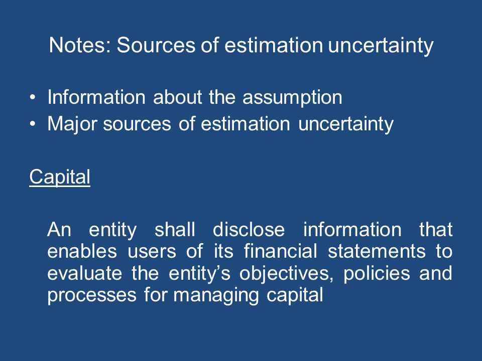 Notes: Sources of estimation uncertainty