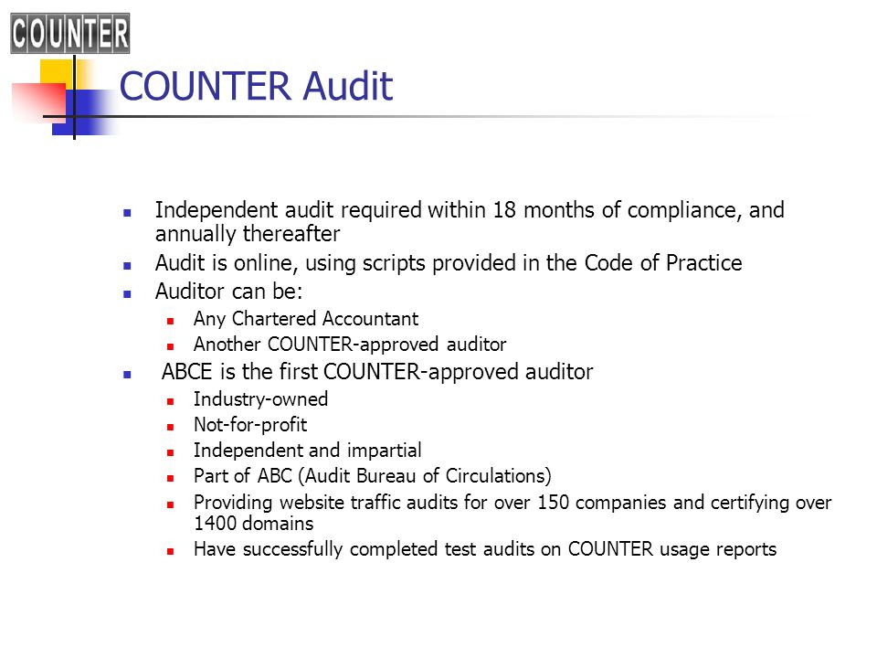 COUNTER Audit Independent audit required within 18 months of compliance, and annually thereafter.