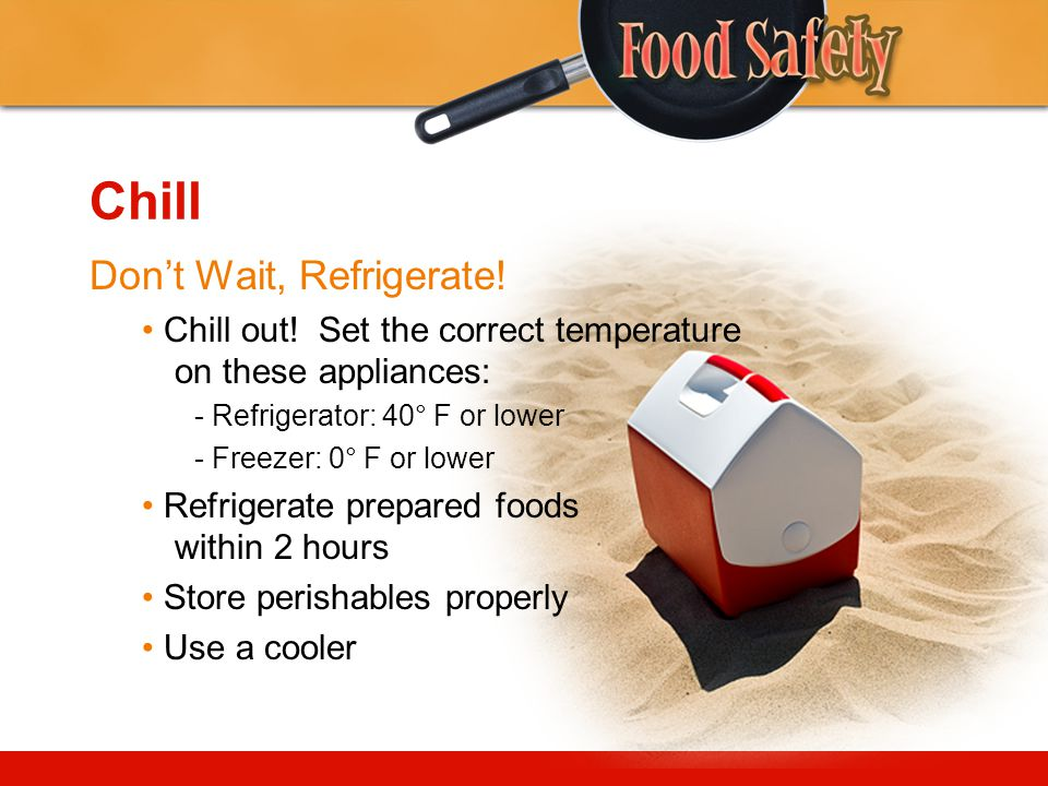 Chill Don't Wait, Refrigerate!