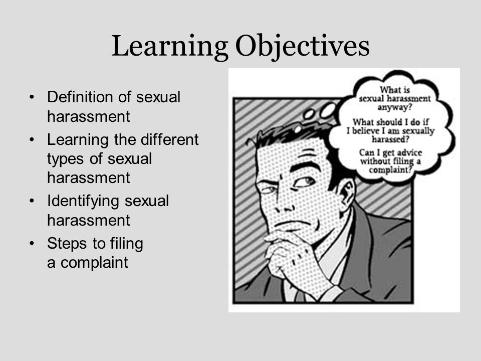 Learning Objectives Definition of sexual harassment