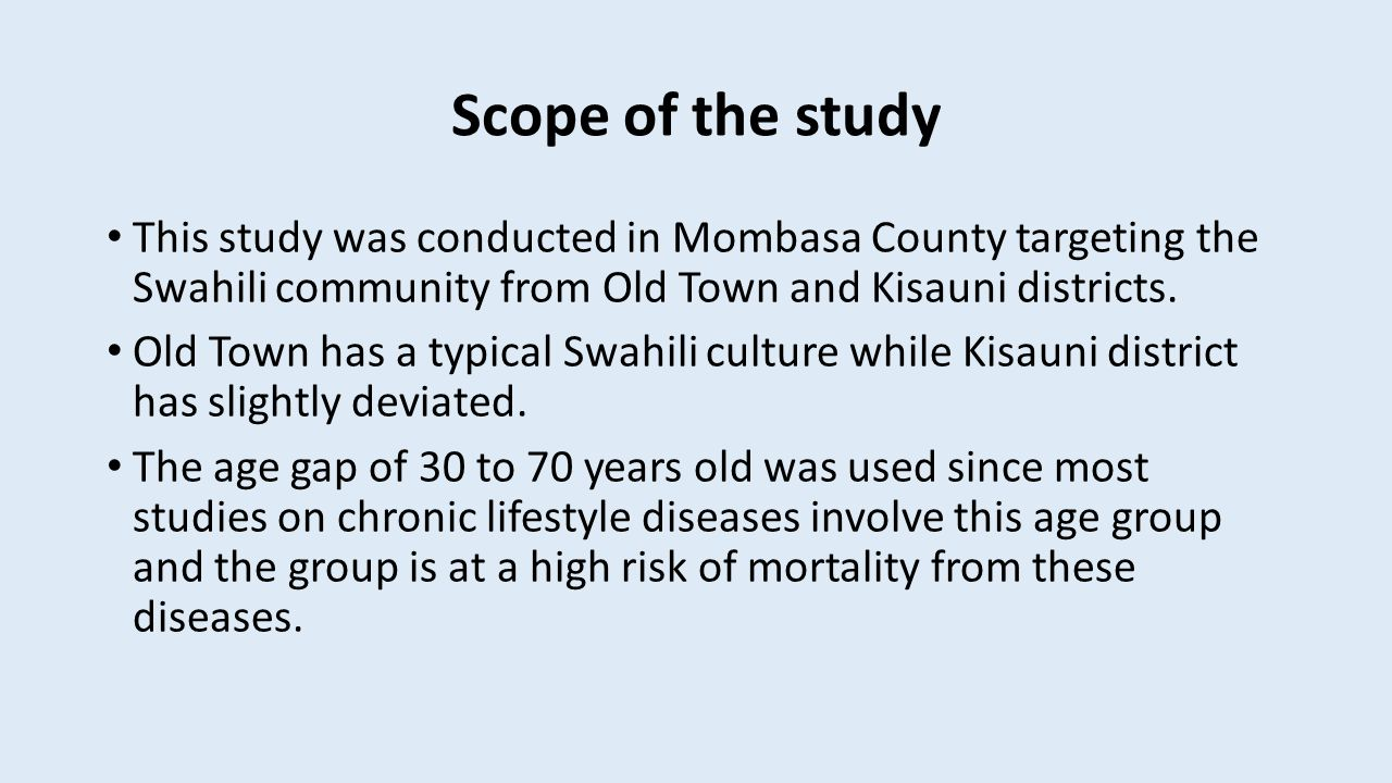 Scope of the study This study was conducted in Mombasa County targeting the Swahili community from Old Town and Kisauni districts.