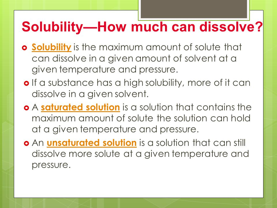 Solubility—How much can dissolve