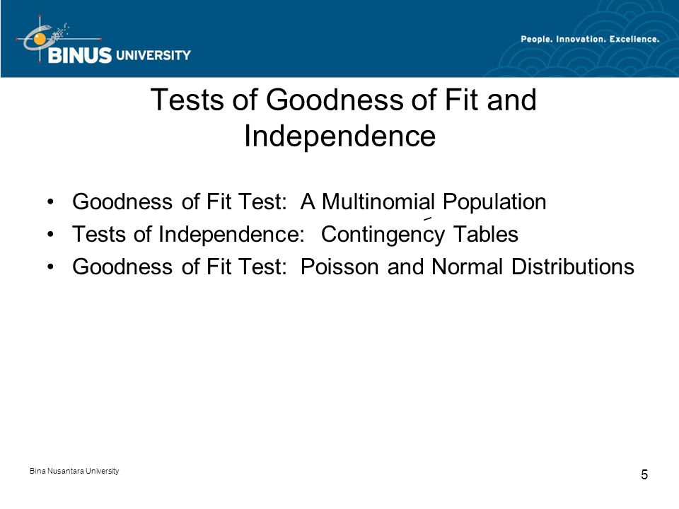 Tests of Goodness of Fit and Independence