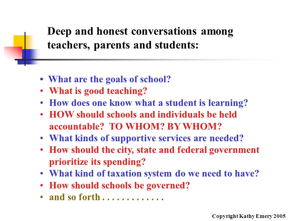 Deep and honest conversations among teachers, parents and students: