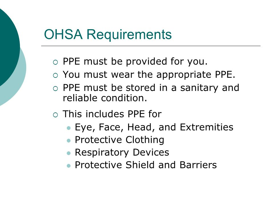 OHSA Requirements PPE must be provided for you.