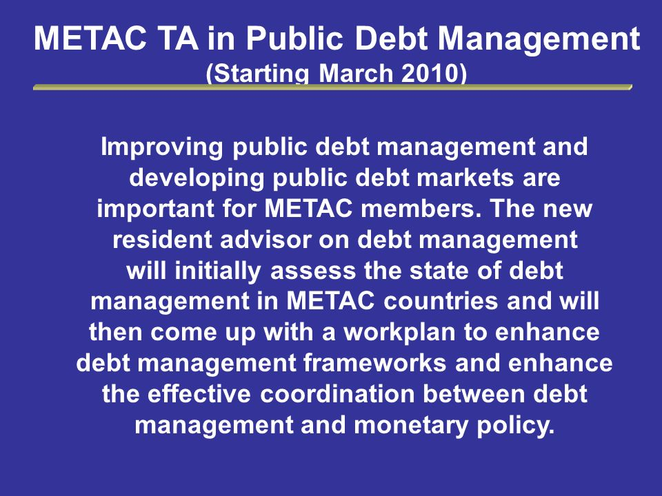 METAC TA in Public Debt Management (Starting March 2010)