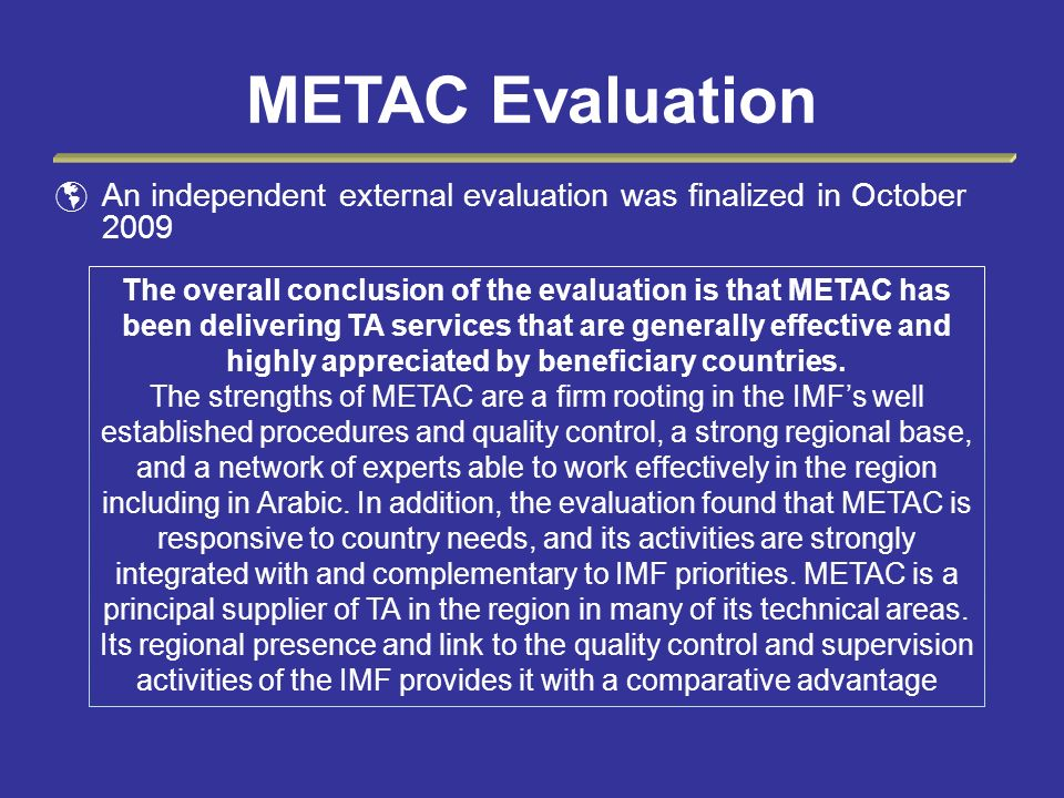 METAC Evaluation An independent external evaluation was finalized in October 2009.