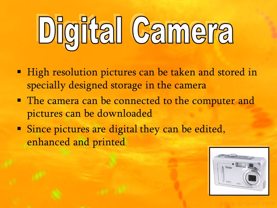 Digital Camera High resolution pictures can be taken and stored in specially designed storage in the camera.