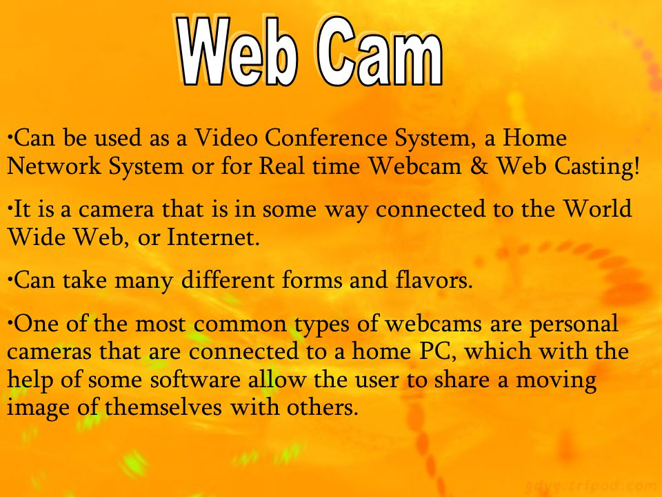 Web Cam Can be used as a Video Conference System, a Home Network System or for Real time Webcam & Web Casting!