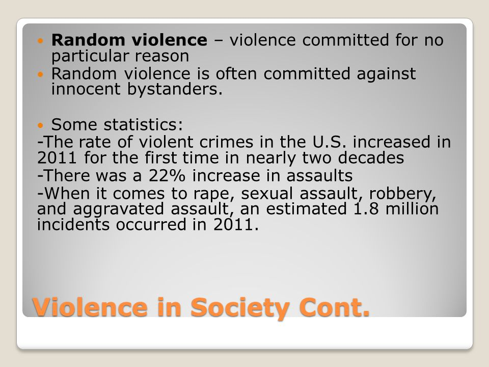 Violence in Society Cont.