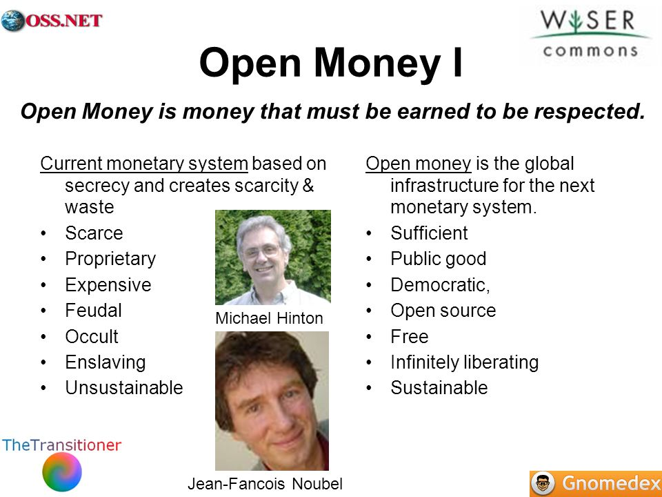 Open Money I Open Money is money that must be earned to be respected.