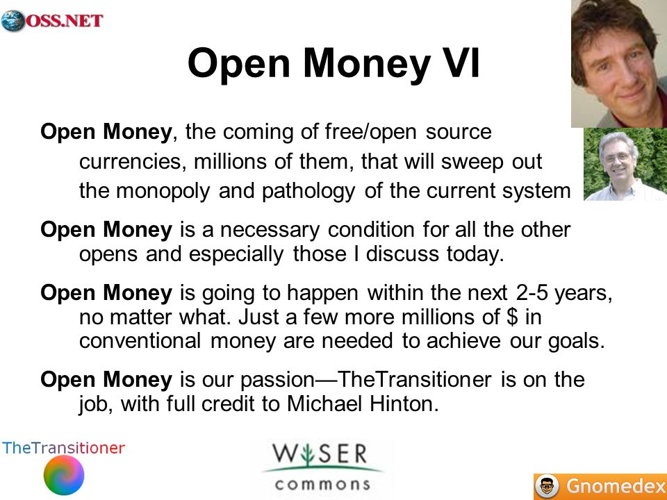Open Money VI Open Money, the coming of free/open source