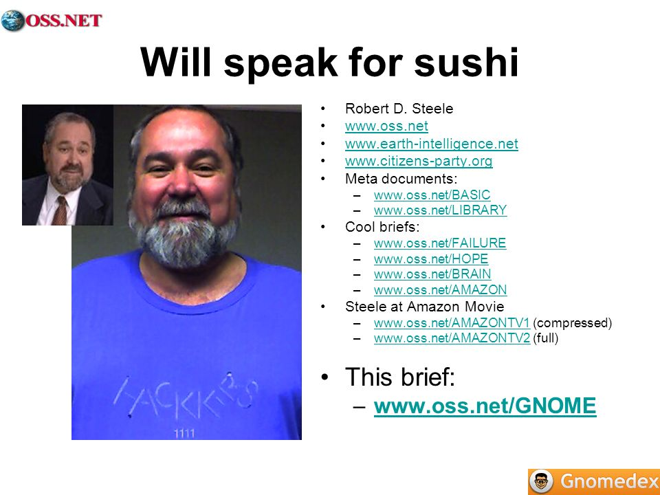 Will speak for sushi This brief: www.oss.net/GNOME
