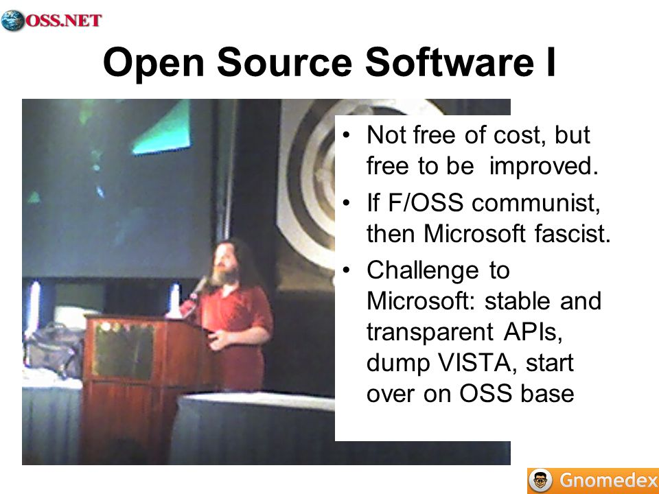 Open Source Software I Not free of cost, but free to be improved.