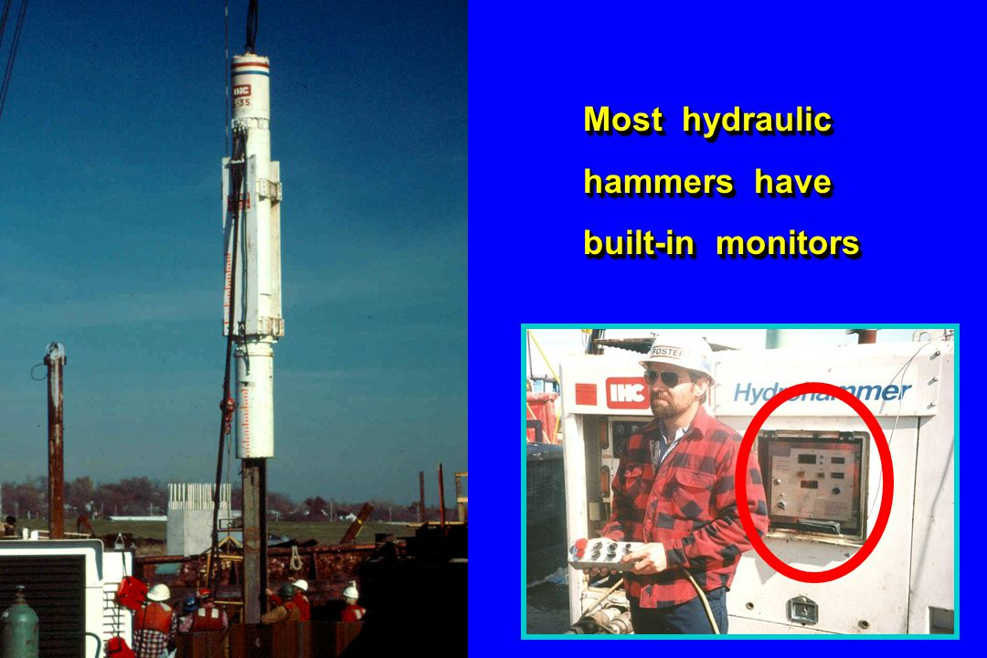 Most hydraulic hammers have built-in monitors