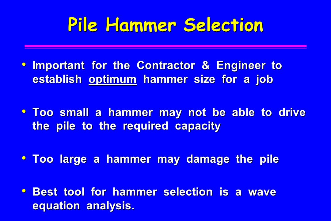 Pile Hammer Selection Important for the Contractor & Engineer to establish optimum hammer size for a job.