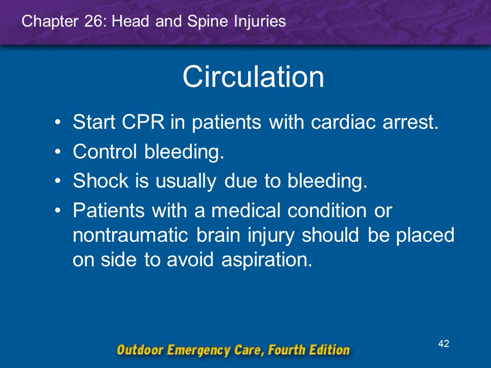 Circulation Start CPR in patients with cardiac arrest.