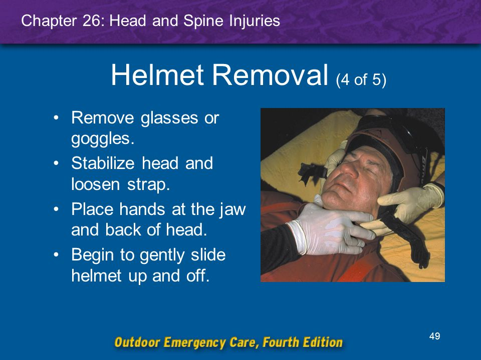 Helmet Removal (4 of 5) Remove glasses or goggles.